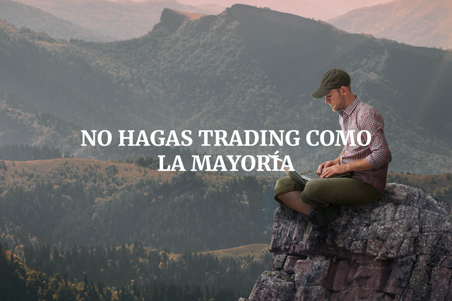 No hagas trading como la mayoría